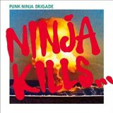 PUNK NINJA BRIGADE / NINJA KILLS...|FADE IN RECORDS