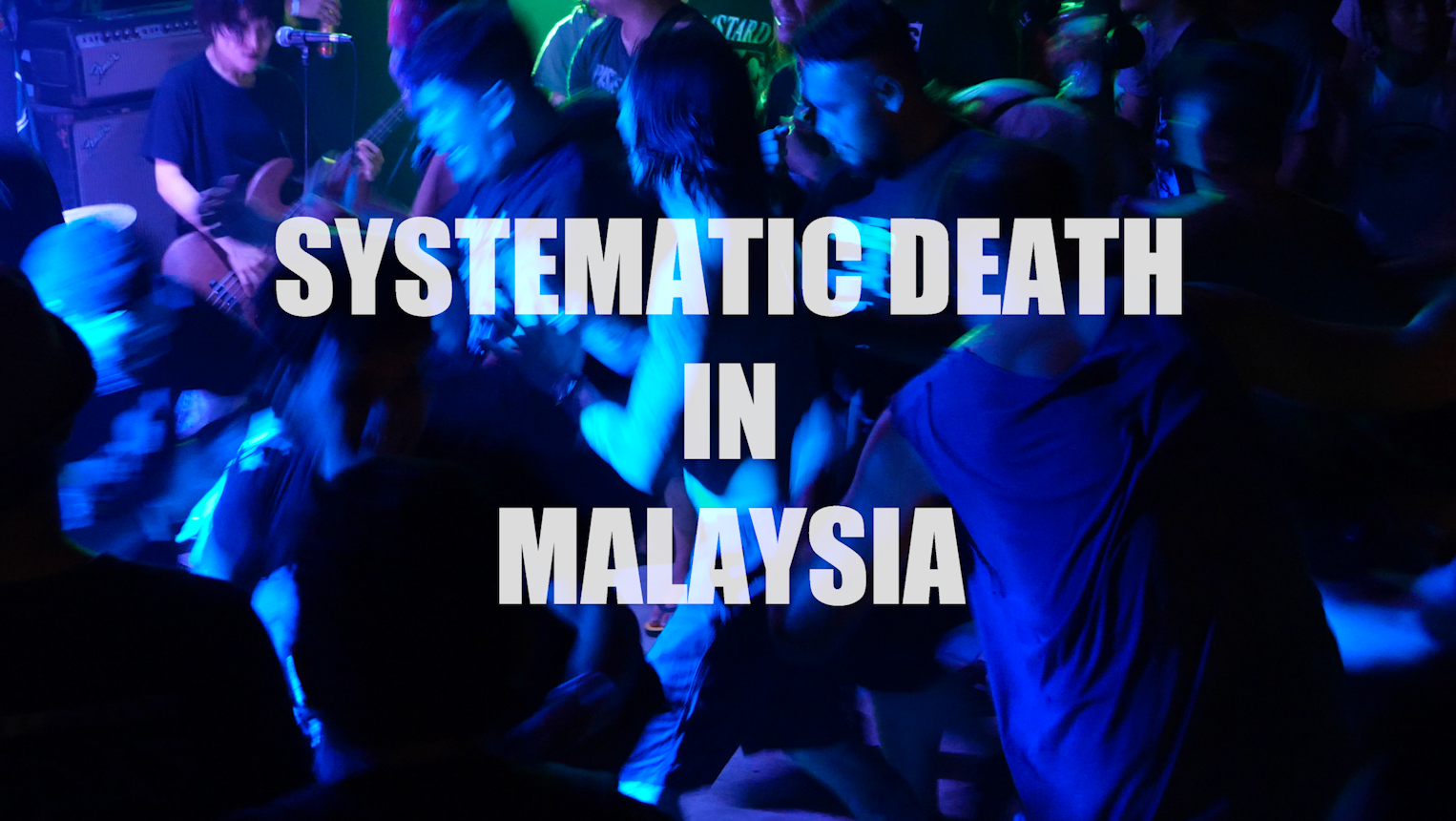 SYSTEMATIC DEATH IN MALAYSIA